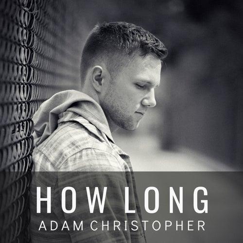 How Long (Acoustic) von Adam Christopher