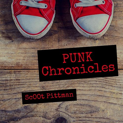Punk Chronicles by Scoot Pittman
