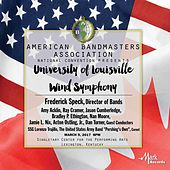 2017 American Bandmasters Association (ABA): University of Louisville Wind Symphony [Live] de Various Artists