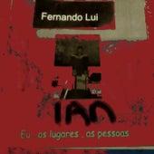 Eu, os Lugares, as Pessoas ... de Fernando Lui