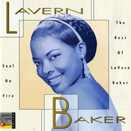 Soul On Fire: The Best Of LaVern Baker by Lavern Baker
