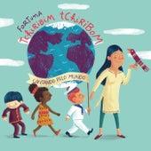 Tchiribim Tchiribom, Cantando pelo Mundo de Fortuna