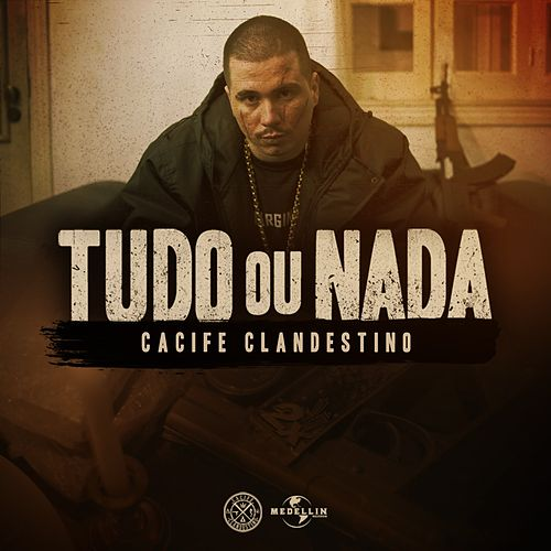 Tudo ou Nada by Cacife Clandestino