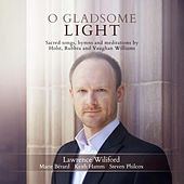 O Gladsome Light: Sacred Songs, Hymns & Meditations by Various Artists