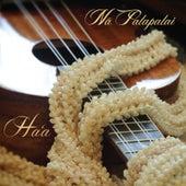 Ha'a by Na Palapalai