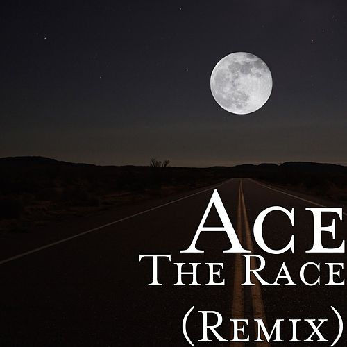 The Race (Remix) by Ace