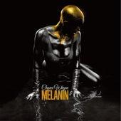 Melanin by Chyna Whyne