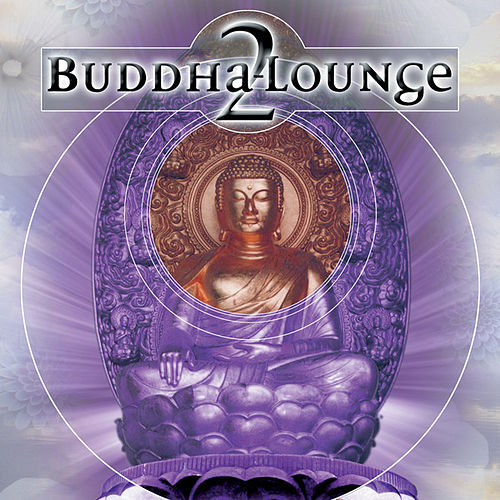 Buddha Lounge 2 by Various Artists