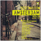 Destination Amsterdam 2017 by Various Artists