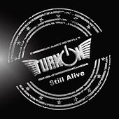 Still Alive by Turn On
