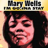 I'm Gonna Stay by Mary Wells