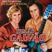 Edição de Ouro (Seleção Especial) de As Galvão / Irmãs Galvão