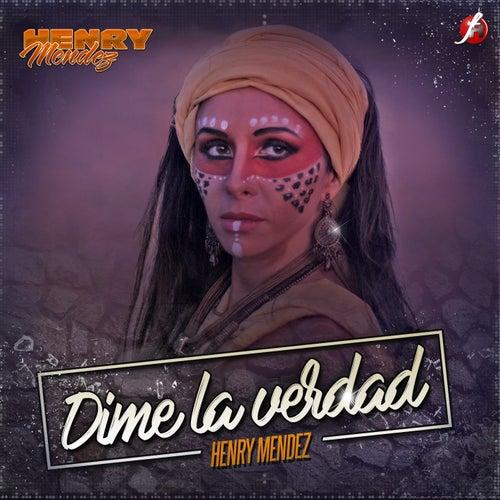 Dime la Verdad de Henry Mendez