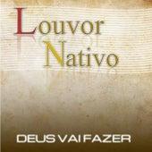 Deus Vai Fazer de Louvor Nativo