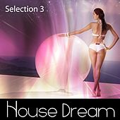 House Dream: Selection 3 - EP by Various Artists