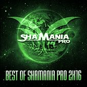 Best of Shamania Pro 2K16 - EP by Various Artists