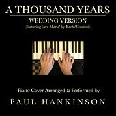 A Thousand Years (Wedding Version) by Paul Hankinson
