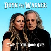 Two of the Good Ones by Duyn and Wagner