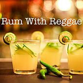 Rum With Reggae by Various Artists