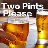 Two Pints Please by Various Artists