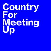Country For Meeting Up von Various Artists