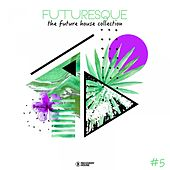 Futuresque - The Future House Collection, Vol. 5 de Various Artists