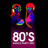 80's Dance Party Hits by Various Artists