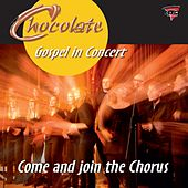 Come and Join the Chorus (Gospel in Concert!) de Chocolate