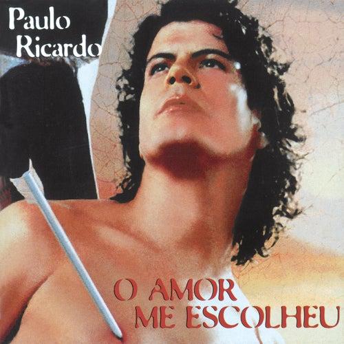 O Amor Me Escolheu de Paulo Ricardo