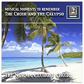 Musical Moments to Remember: The Choir & The Calypso (Remastered 2017) by Norman Luboff Choir