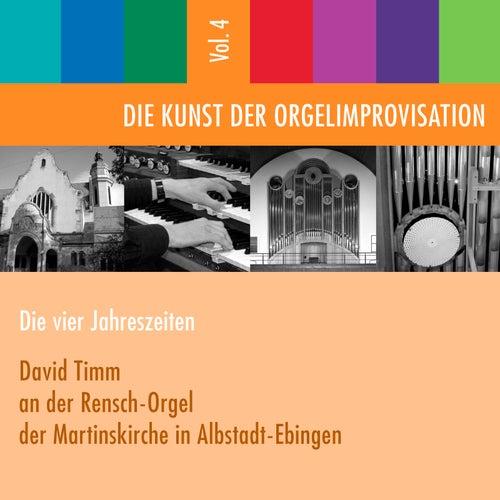 Die Kunst der Orgelimprovisation, Vol. 4 by David Timm