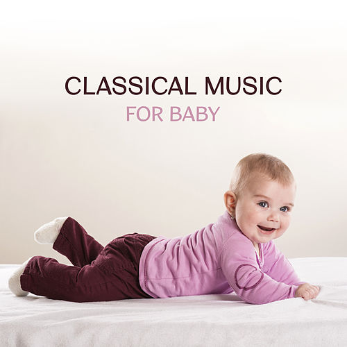 Classical Music for Baby – Soft Piano Music, Stress Relief, Child Relaxation by Peaceful Music Baby Club