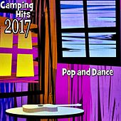 Camping Hits 2017 (Pop and Dance) von Various Artists