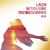 Laza Ritmusok Mindennapra, Vol. 2 (Easy Rhythmes For Everyday) by Various Artists