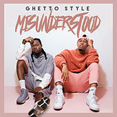 Ghetto Style by Misunderstood