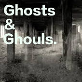 Ghosts & Ghouls de Various Artists