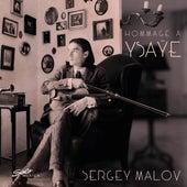 Hommage á Ysaÿe by Sergey Malov