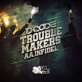 Trouble Makers/Infidel by D-Code