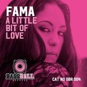 A Little Bit Of Love by Fama