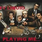 Playing Me de Liquid