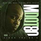 Making Decisions Off Truth Since the 80's by M Dot 80
