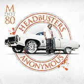 Headbusters Anonymous by M Dot 80