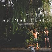 Far From Home by Animal Years