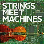 Strings Meet Machines by Will Thomas