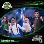 Robarte Un Beso (Steff Rose,Brayan Oñate,Jhonny Paspur,Sabi) de A Otro Nivel 2017