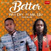 Better by Wax Dey