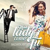 Una Lady Como Tu (Bachata Version) by Grupo Extra