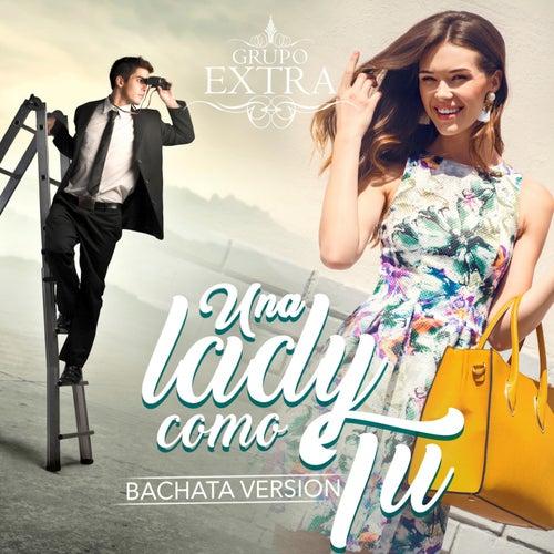 Una Lady Como Tu (Bachata Version) de Grupo Extra