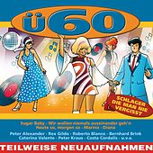 Ü60 (Schlager, die man nie vergisst) de Various Artists