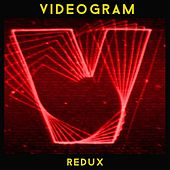 Videogram Redux by Videogram